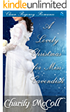 Regency Romance: A Lovely Christmas For Miss Cavendish
