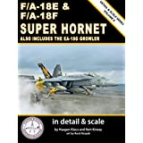 F/A-18E & F/A-18F Super Hornet in Detail & Scale: Also Includes the EA-18G Growler (Detail & Scale Series Book 9)
