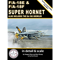 F/A-18E & F/A-18F Super Hornet in Detail & Scale: Also Includes the EA-18G Growler (Detail & Scale Series Book 9) (English Edition)