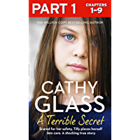 A Terrible Secret: Part 1 of 3: The next gripping story from bestselling author, Cathy Glass