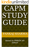 CAPM Study Guide: Based on PMBOK 5th Edition