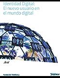 Identidad Digital: El nuevo usuario en el mundo digital