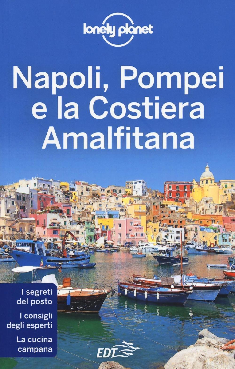 Napoli, Pompei e la Costiera amalfitana Copertina flessibile – 19 mag 2016 Cristian Bonetto Helena Smith EDT 8859225825