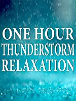 One Hour Thunderstorm: Thunderstorm Sound for Meditation and Relaxation - No Background Music