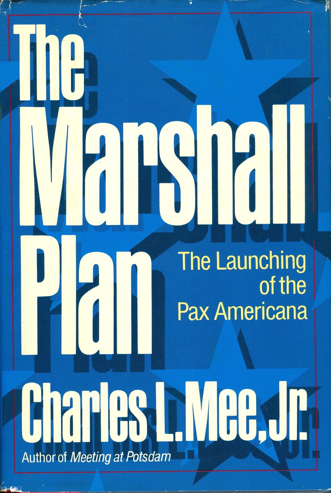 The Marshall Plan: The Launching of the Pax Americana: Charles L. Mee Jr.: 9780671421496: Amazon.com: Books