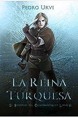 La Reina Turquesa: (El Sendero del Guardabosques, Libro 8) (Spanish Edition) Kindle Edition
