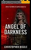 Angel of Darkness (Anna Fehrbach Series Book 8) (English Edition)
