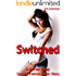 Switched: A Gender Swap Transformation Erotic Story