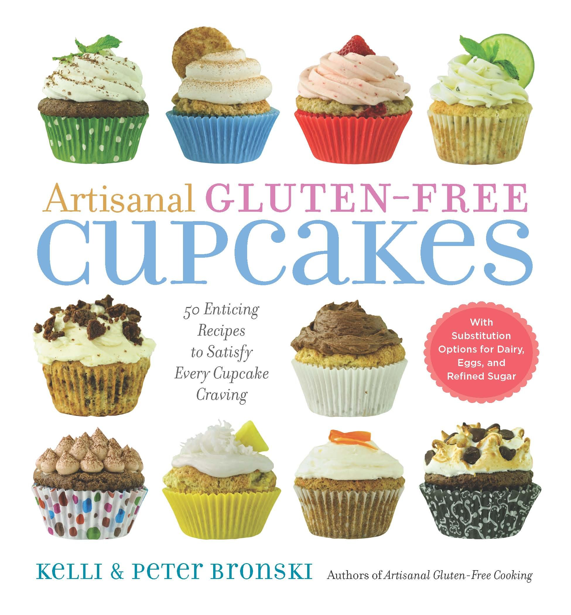 Artisanal Gluten-Free Cupcakes: Kelli Bronski, Peter Bronski ...