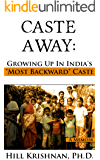 "Caste Away: Growing Up in India's ""Most Backward"" Caste"