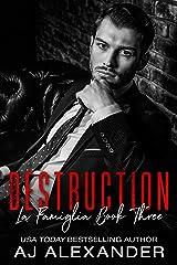Destruction: An Enemies to Lovers Mafia Romance (La Famiglia Book 3) Kindle Edition