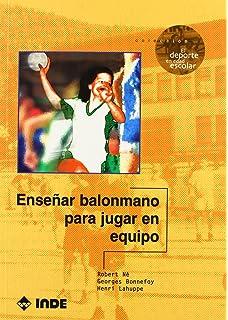Ensenar Balonmano Para Jugar En Equipo (Spanish Edition)