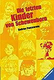 Die letzten Kinder von Schewenborn: oder ... sieht so unsere Zukunft aus? (Ravensburger Taschenbücher) (German Edition)