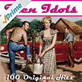Teen Idols - 100 Hits from the 50s & 60s