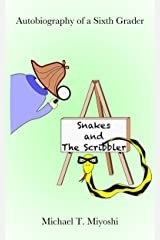 Snakes and The Scribbler (Autobiography of a Sixth Grader Book 2) Kindle Edition