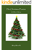 The Christmas Promise,: A Short Story