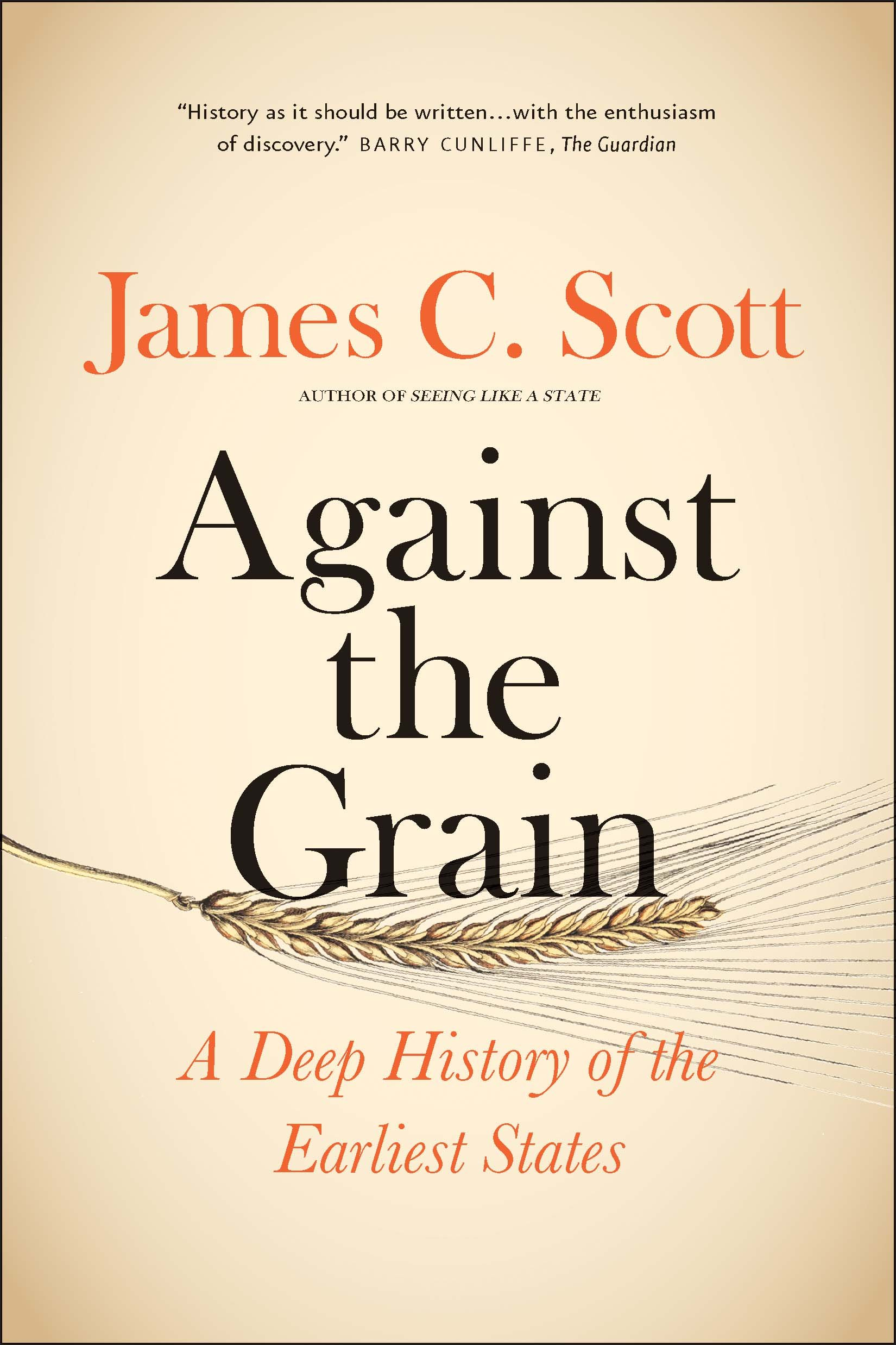 Against The Grain A Deep History Of Earliest States James C No Disassemble Short Circuit See More 3 Theguardian Com Scott 9780300240214 Books