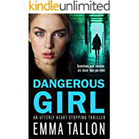 Dangerous Girl: An utterly heart stopping thriller