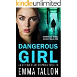 Dangerous Girl: An utterly heart stopping thriller (Tyler Family Book 2)