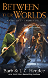 Between Their Worlds: A Novel of the Noble Dead (Noble Dead Series Phase 3 Book 1)