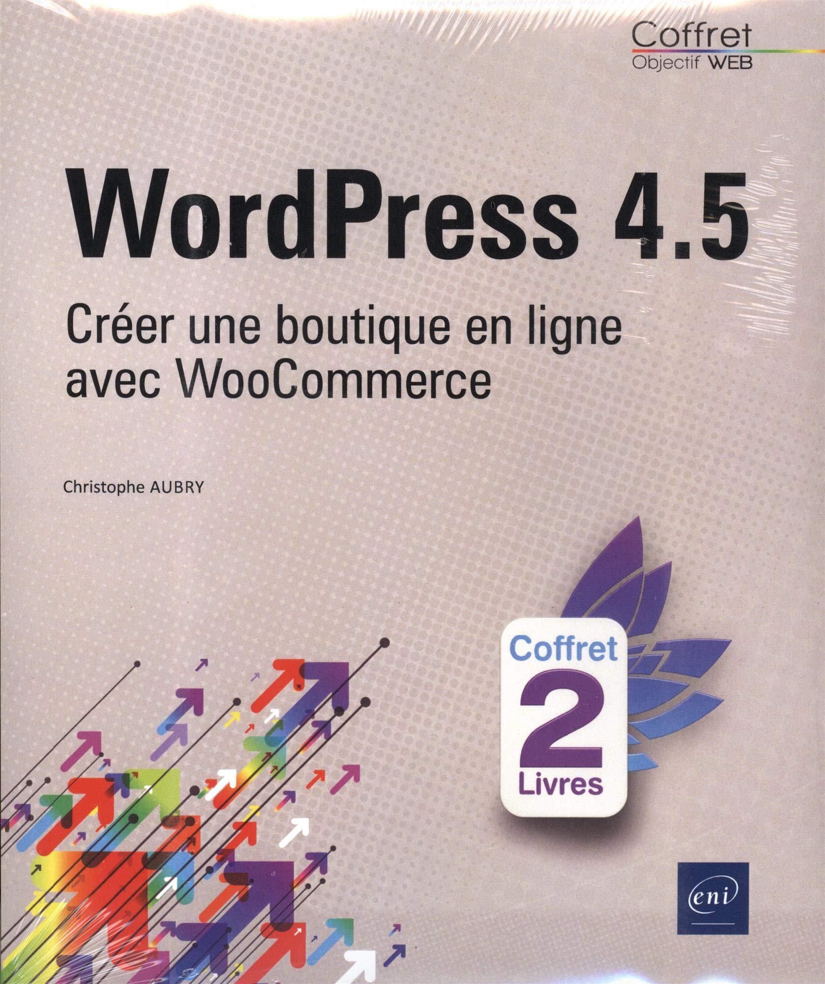 Wordpress 4 5 Coffret De 2 Livres Creer Une Boutique En