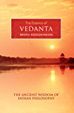 The Essence of Vedanta: The Ancient Wisdom of Indian Philosophy