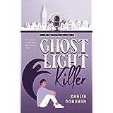 Ghost Light Killer (London Podcast Mystery Series Book 2)