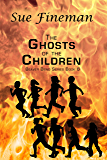 The Ghosts of the Children (Beaver Bend Book 6)