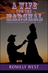 A Wife for the Marshal: Horseshoe Romance Book Two Kindle Edition