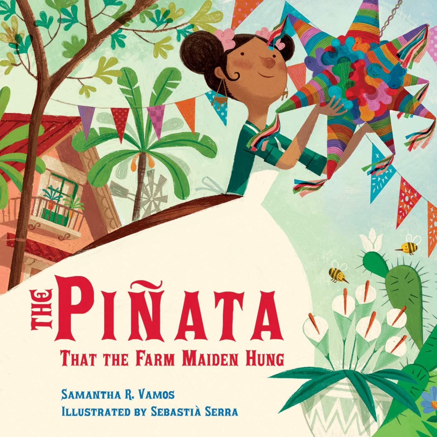 The Pinata That The Farm Maiden Hung Samantha R Vamos Sebastia