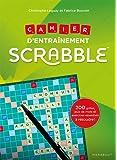 Scrabble Cahier d'entraînement : 200 grilles et exercices