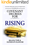 COVENANT DECREES FOR RISING: God Gives Second Chance to His Children (Kingdom Declarations Book 1)