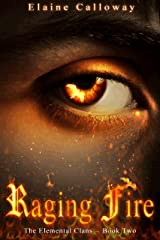 Raging Fire (The Elemental Clan Series Book 2) Kindle Edition