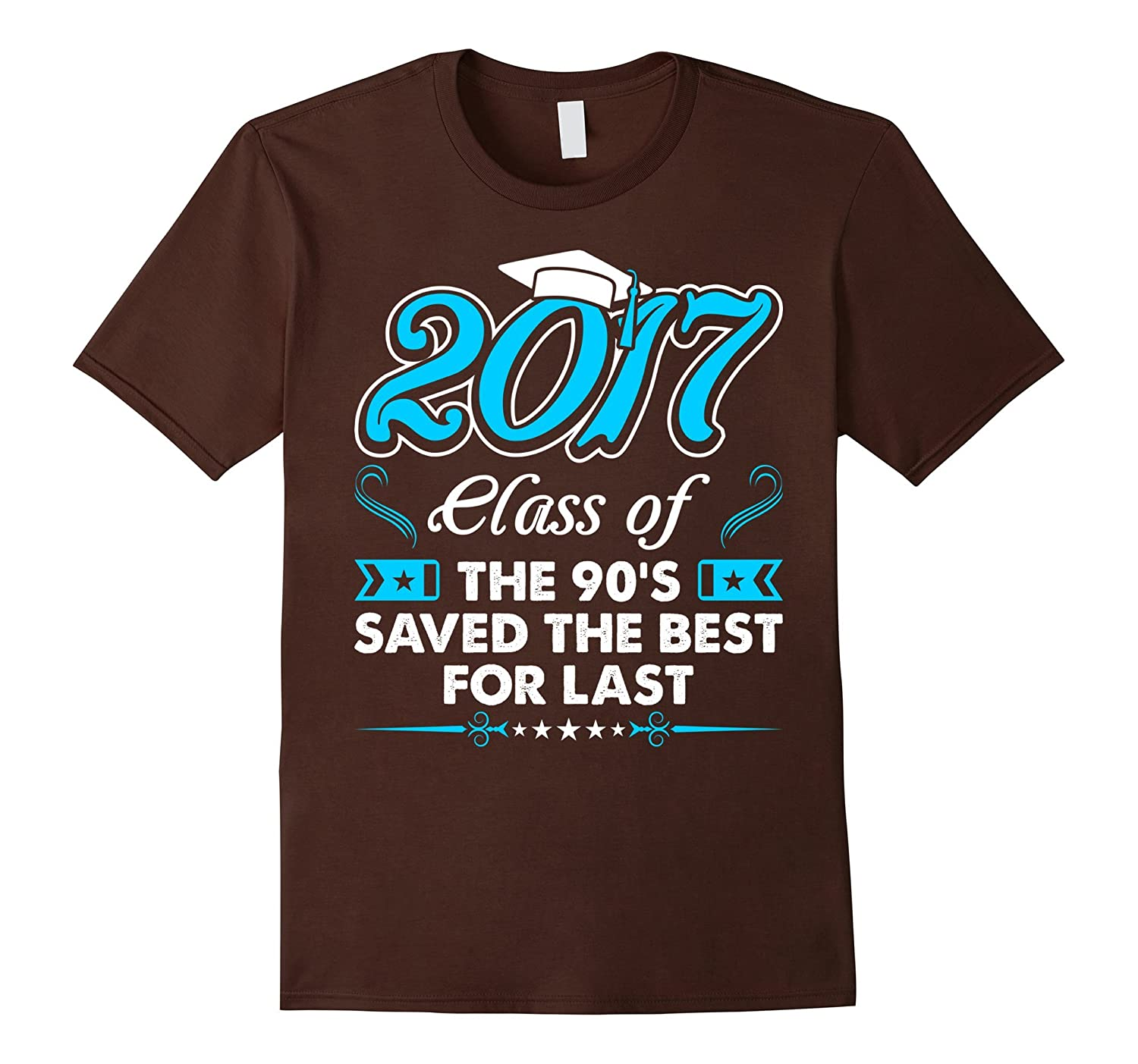 2017 Class Of The 90s Saved The Best For Last Tshirt