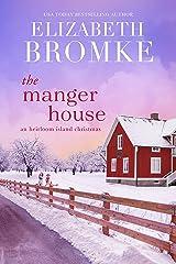 The Manger House: An Heirloom Island Christmas Kindle Edition