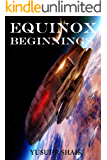 Equinox: Beginnings