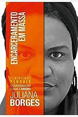 Encarceramento em Massa (Feminismos Plurais) eBook Kindle