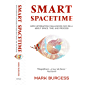 Smart Spacetime: How information challenges our ideas about space, time, and process (English Edition)