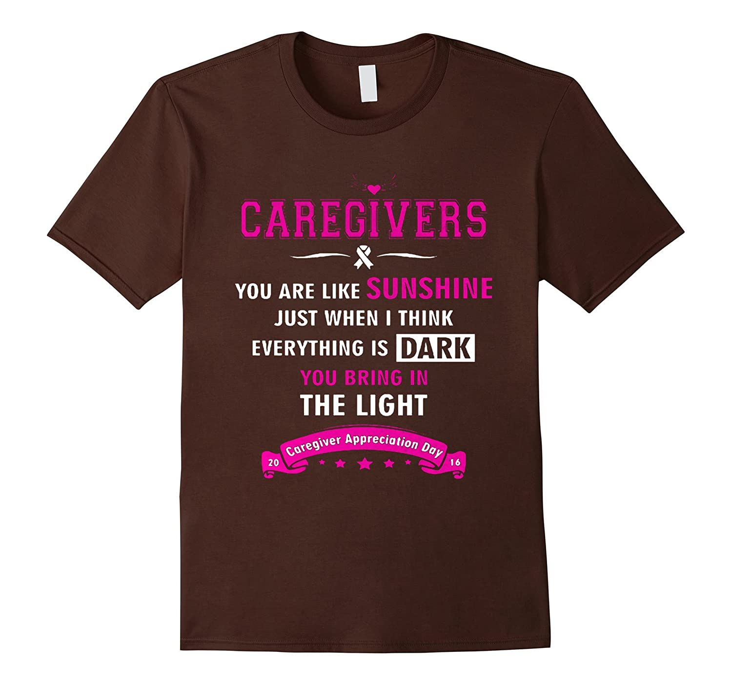 Caregivers - you are like Sunshire you bring light t shirt-CL