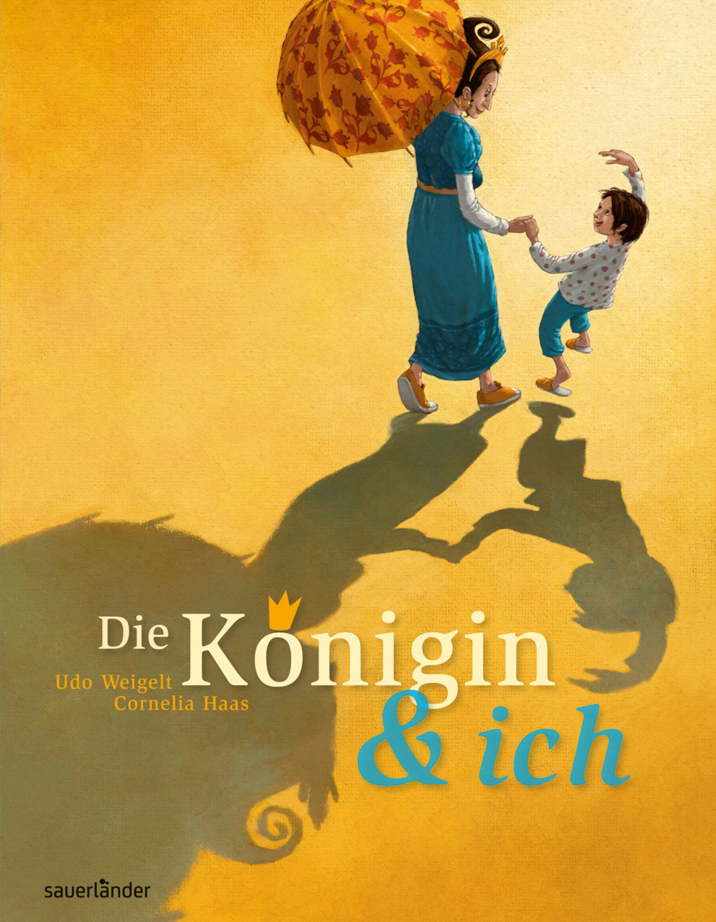 Die Königin und ich Gebundenes Buch – 15. Juni 2011 Udo Weigelt Cornelia Haas Die Königin und ich FISCHER Sauerländer