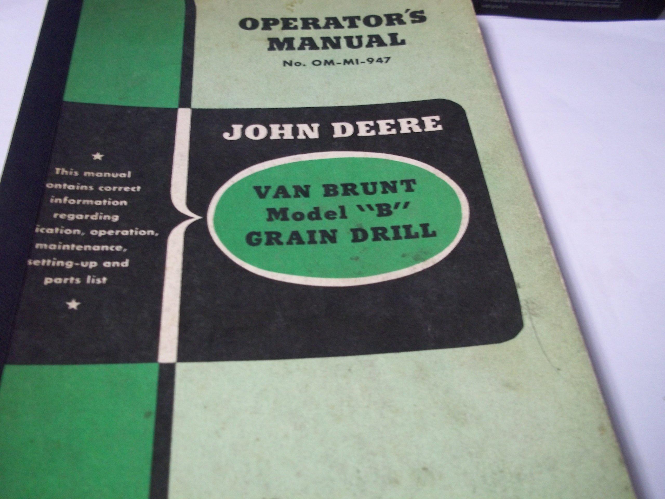 "John Deere Van Brunt Model ""B"" Grain Drill OMM1947 Operator's Manual: John  Deere: Amazon.com: Books"