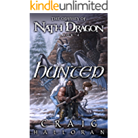 Hunted: The Odyssey of Nath Dragon - Book 4 (The Chronicles of Dragon Prequel Series) (The Lost Dragon)