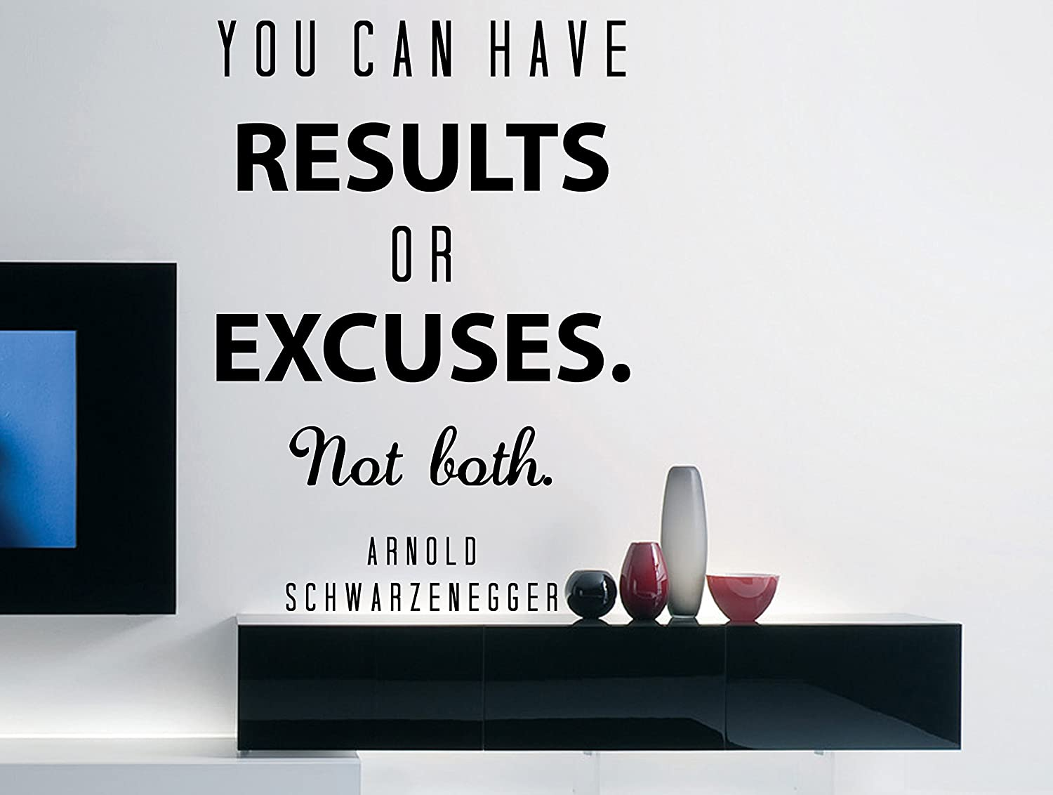 Amazon arnold schwarzenegger quote inspirational motivational amazon arnold schwarzenegger quote inspirational motivational wall decal home dcor you can have results or excuses 17x25 inches home kitchen amipublicfo Image collections