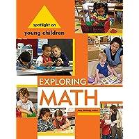 Spotlight on Young Children: Exploring Math (Spotlight on Young Children series)