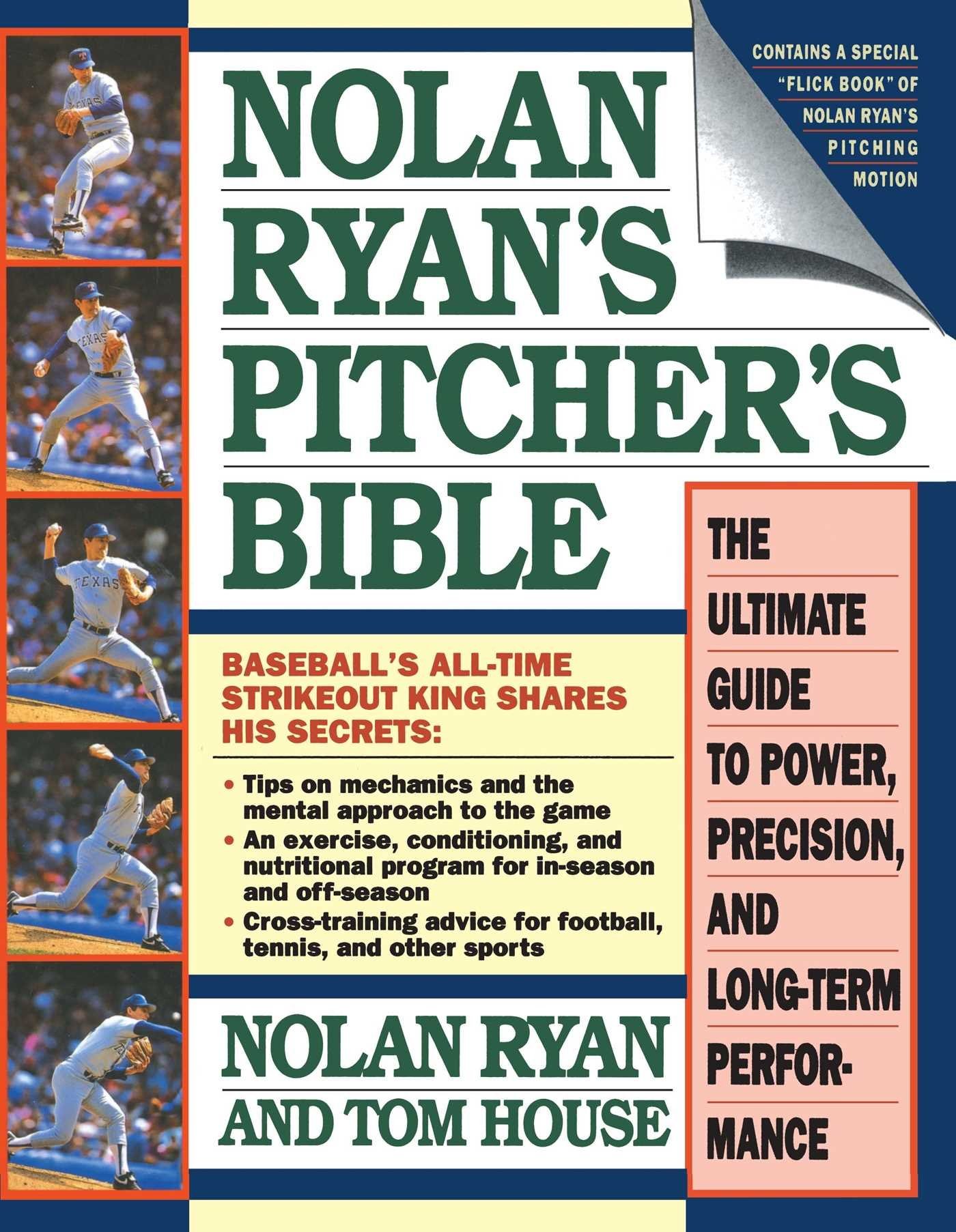 Nolan Ryan's Pitcher's Bible: The Ultimate Guide to Power, Precision, and  Long-Term Performance: Tom House, Jim Rosenthal, Nolan Ryan: 9780671705817:  ...