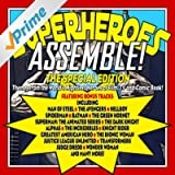 Superheroes Assemble!: The Special Edition - Themes from the World's Mightiest Heroes of Film, TV and Comic Book!