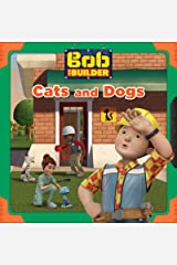 Cats and Dogs (Bob the Builder) Kindle Edition