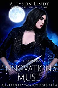 Innovation's Muse: A Reverse Harem Urban Fantasy (Truth's Harem Book 2)
