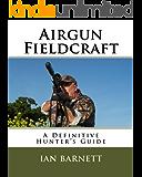 Airgun Fieldcraft: A Definitive Hunter's Guide