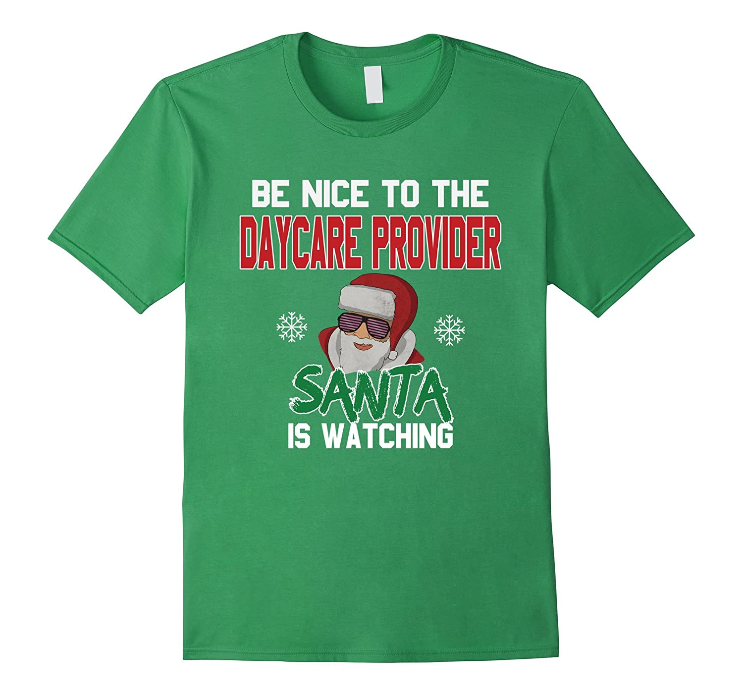 Be Nice To The Daycare Provider Santa Is Watching T-Shirt-FL